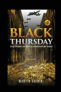 image of Black Thursday (Annotated) : The Story of the Schweinfurt Raid
