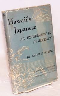 Hawaii's Japanese; an experiment in democracy