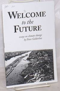 image of Welcome to the Future: essays on climate change
