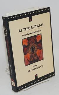 After Aztlan; Latino poets of the nineties