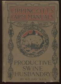 Productive Swine Husbandry, Lippincott's Farm Manuals