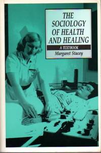 The Sociology of Health and Healing: A Textbook