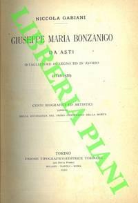 Giuseppe Maria Bonzanigo da Asti. Intagliatore in legno ed in avorio.