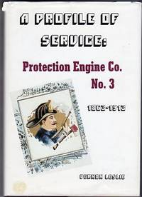 A Profile of Service: Protection Engine Co. No. 3 by  Vernon Leslie - 1st printing - 1986 - from Barbarossa Books Ltd. (SKU: 42740)