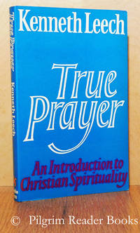 True Prayer: An Invitation to Christian Spirituality.