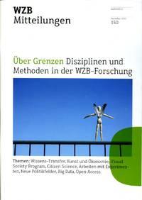 image of WZB Mitteilungen : Uber Grenzen Disziplinen Und Methoden in Der WZB-Forschung : No 150 Dezember 2015