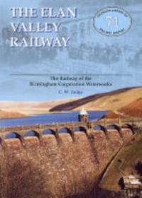 Elan Valley Railway: Railway of the Birmingham Railway Waterworks (Oakwood Library of Railway...