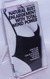 image of Natural Bust Enlargement with Total Mind Power: how to use the other 90% of your mind to increase the size of your breasts