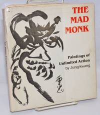 image of The Mad Monk: Paintings of Unlimited Action. With an Introduction by Lewis R. Lancaster