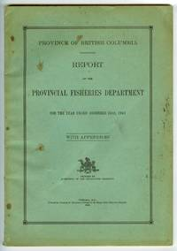 Province of British Columbia Report of the Provincial Fisheries Department For the Year Ended December 31st, 1941