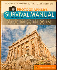 Photographer's Survival Manual: A Legal Guide for Artists in the Digital Age by  Jack Greenberg  Reznicki - Paperback - 2010 - from Edwards Collections and Biblio.com
