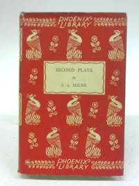 Second Plays by  Milne A. A - Hardcover - 1934 - from World of Rare Books (SKU: 1574679465MHA)