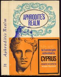 Aphrodite's Realm. An illustrated Guide and Handbook to Cyprus by Robin Parker (editor): - Paperback - 1968 - from Peter M Daly and Biblio.co.uk
