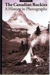 image of The Canadian Rockies: A History in Photographs