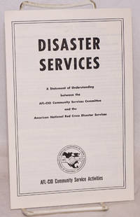image of Disaster services.  A statement of understanding between the AFL-CIO Community Services Committee and the American National Red Cross Disaster Services