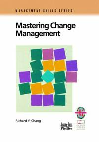 Mastering Change Management Guide Rev: A Practical Guide to Turning Obstacles Into Opportunities...