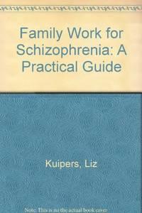 Family Work for Schizophrenia: A Practical Guide