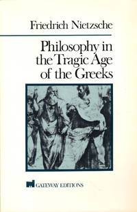Philosophy in the Tragic Age of the Greeks by  Friedrich Nietzsche - Paperback - 1991 - from Kenneth Mallory Bookseller. ABAA (SKU: 44869)