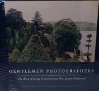 Gentlemen Photographers: The Work of Loring Underwood and William Lyman Underwood