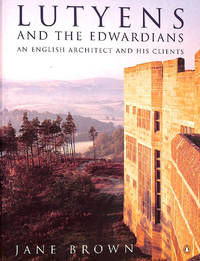 Lutyens And the Edwardians: An English Architect And His Clients by  Jane Brown - Paperback - 1997-10-30 - from M Godding Books Ltd (SKU: 203270)