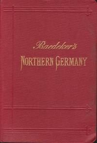 NORTHERN GERMANY As Far As the Bavarian and Austrian Frontiers. Handbook  for Travellers