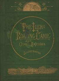 LUCK OF ROARING CAMP, AND OTHER SKETCHES, The.