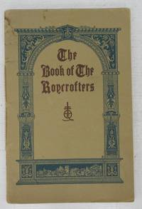 image of The Book of the Roycrofters: Being a History and Some Comments by Elbert Hubbard and Elbert Hubbard II
