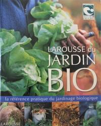 image of Larousse du jardin bio : la référence pratique du jardinage biologique
