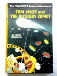 Tom Swift and the Mystery Comet by Victor Appleton II - Hardcover - from World of Rare Books (SKU: 1578345574DPB)