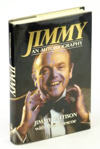 Jimmy: An Autobiography by  Jimmy Pattison - First Printing - 1987 - from RareNonFiction.com and Biblio.com