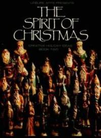 image of The Spirit of Christmas: Creative Holiday Ideas, Book 2