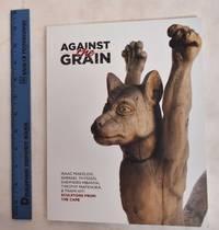 Against the grain : Isaac Makeleni, Ishmael Thyssen, Shepherd Mbanya, Timothy Mafenuka & Thami Kiti : sculptors from the Cape