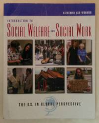 Introduction to Social Welfare and Social Work: the U.S. in Global Perspective