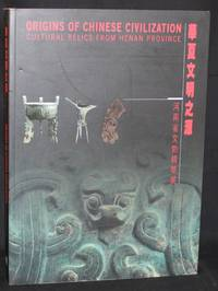 image of ORIGINS OF CHINESE CIVILIZATION: CULTURAL RELICS FROM HENAN PROVINCE
