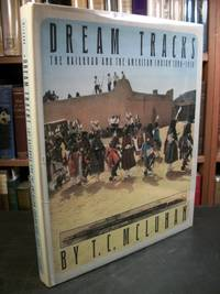 Dream Tracks: The Railroad and the American Indian 1890-1930