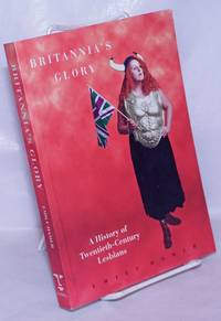 image of Britannia's Glory: a history of twentieth-century lesbians