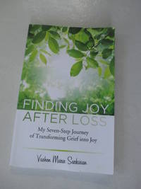 Finding Joy After Loss: My Seven-Step Journey of Transforming Grief into Joy