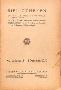 Verkooping 13-14 December 1939: Bibliotheken Jhr. Mr. A.O.F Van Sasse Van  Ijsselt, A. Van West, Doubletten Van Het Prov. Gen. Van K. En W. In  N.-Brabant