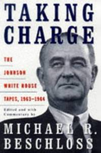 image of Taking Charge: Johnson White House Tapes, 1963-64
