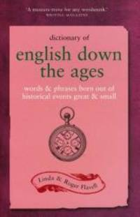 Dictionary of English Down the Ages: Words and Phrases Born Out of Historical Events, Great and...