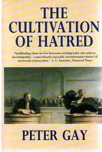 image of The Cultivation of Hatred : The Bourgeois Experience: Victoria to Freud