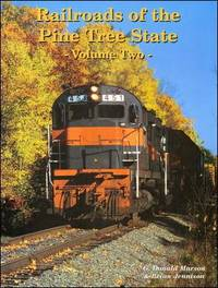 Railroads of the Pine Tree State - Volume Two