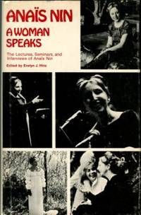 image of A Woman Speaks: The Lectures, Seminars, And Interviews Of Anais Nin