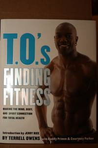 T.O.'s Finding Fitness  Making the Mind, Body, and Spirit Connection for  Total Health