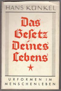 Das Gesetz Deines Lebens. Urformen im Menschenleben. by  Hans KÜNKEL - from Antiquariat Burgverlag and Biblio.com