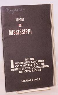 Administration of justice in Mississippi; a report of the  Mississippi Advisory Committee to the United States Commission on Civil Rights