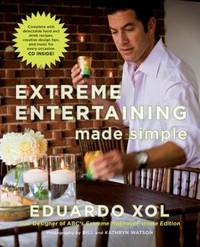 Extreme Entertaining Made Simple