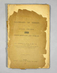 image of A Glossary Of Terms Used In The Coal Trade of Northumberland and Durham