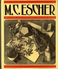 M. C. Escher: His Life and Complete Graphic Work: with a Fully Illustrated Catalogue