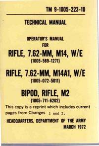 TM 9-1005-223-35. Direct Support, & General Support & Depot Maintenance  Manual Including Repair Parts & Special Tools Lists  Rifle, 7.62mm M14  W/E, M14A1, Bipod Rifle M2.